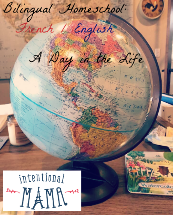 Bilingual Homeschooling French Day in the Life Intentional Mama blog.png