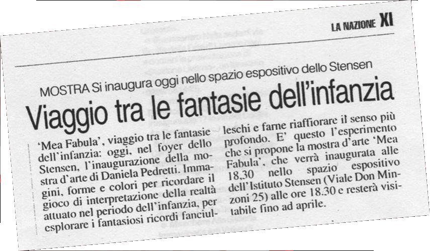 Ritaglio da  La Nazione  per la mostra personale Mea Fabula tenutasi a Firenze nel 2006.