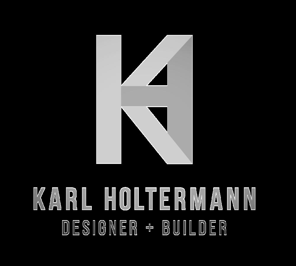 Karl Holtermann - Designer + Builder