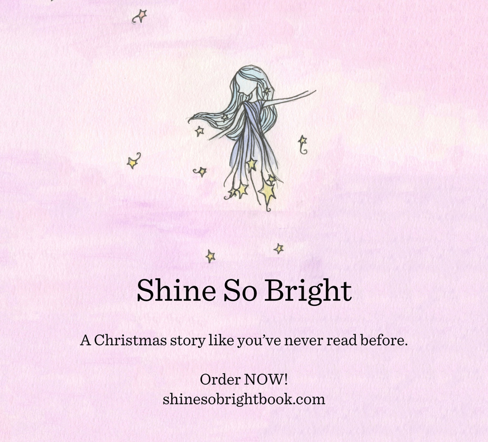 My new Christmas children's book, SHINE SO BRIGHT, is ON SALE now! FREE domestic shipping. It's about a little star named LoLo Star who just wants to fit in. Link |  http://www.shinesobrightbook.com/buy/shine-so-bright