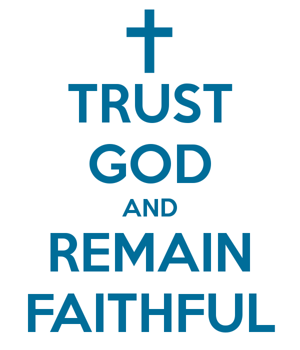 trust-god-and-remain-faithful.png