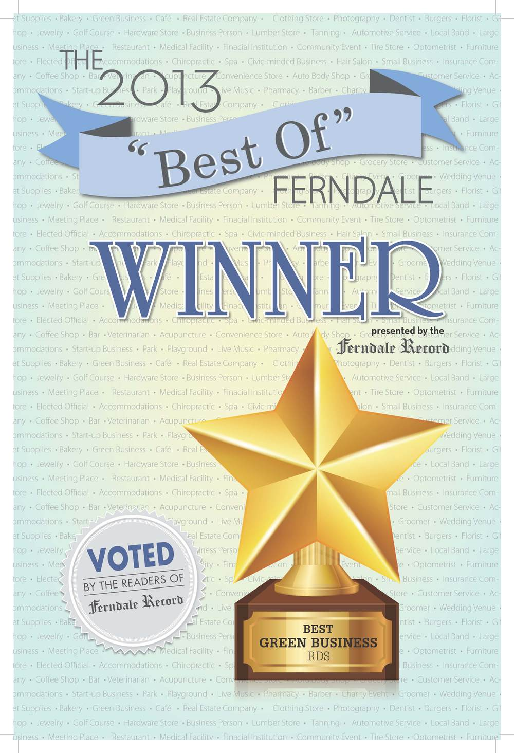 "Voted Ferndale's ""Best Green Business"" of 2013 by the readers of Ferndale Record."