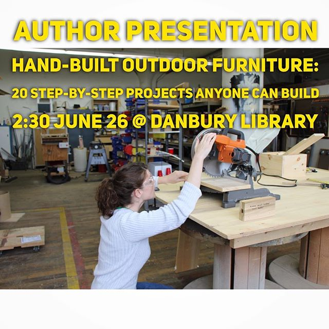 The maker/author talk will be the first event in my maker-in-residence series the last week of June at @danburylibrary.  I'll talk about my book, #handbuiltoutdoorfurniture, introduce the five or six tools you'll need to get started in simple woodworking at your house or Hackerspace, and I'll do a live woodworking demonstration.  2:30 on June 26  #authorsofinstagram #authortalk #woodworkingdemo #danbury #thingstodoindanburyct #danburylibrary #makerinresidence #diywoodworking #woodworkingforbeginners