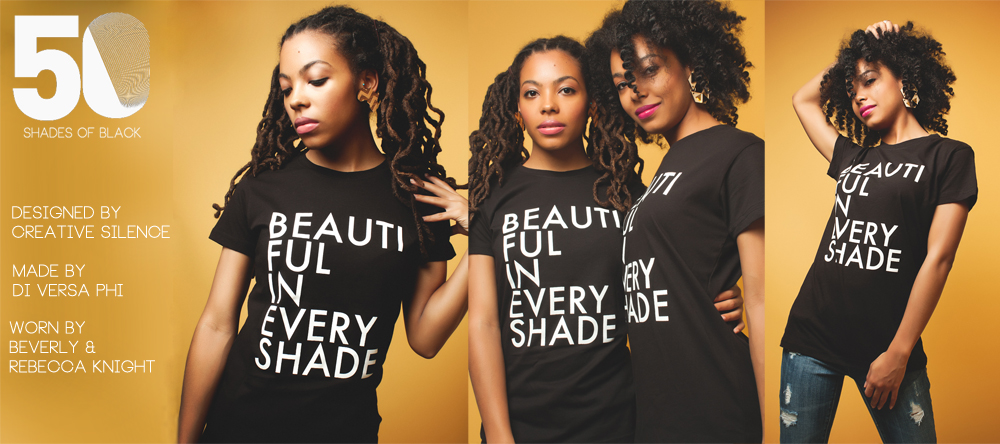 Beautiful in Every Shade Signature Garment designed by Chris Charles.  Support our Efforts. Get Yours Today