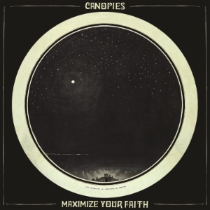 Canopies - Maximize Your Faith            [FA015 / LP+Digital]
