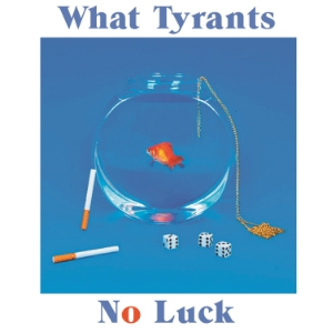 What Tyrants - No Luck  [FA024 / CS+Digital]