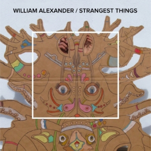 William Alexander - Strangest Things [FA028 / CS]