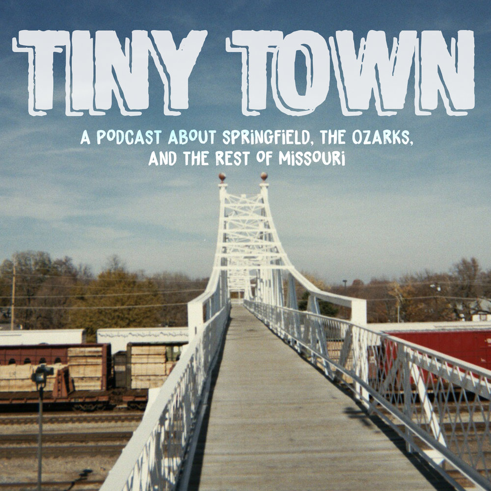 Tiny Town - A podcast about Springfield, Missouri, as well as the many other surrounding communities and regions in the Midwest.