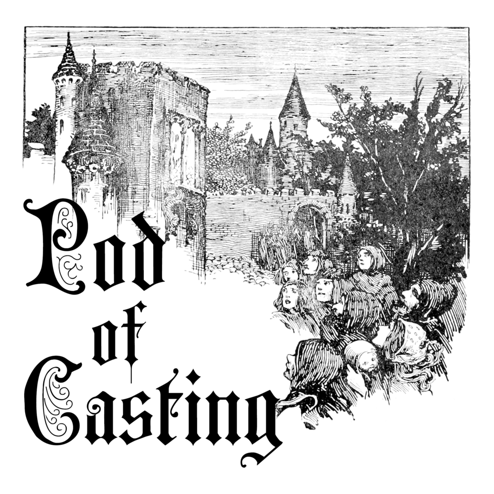 Pod of Casting - Serial adventure podcast that follows our D&D 5e campaign. Fireballs and failures aplenty!