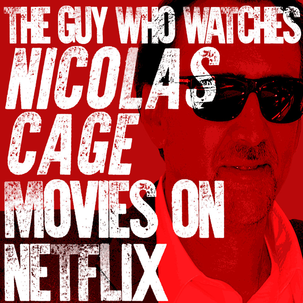 The Guy Who Watches Nicolas Cage Movies on Netflix - Somebody has to watch those seemingly infinite Nic Cage movies that show up when you're scrolling through Netflix. We found him.