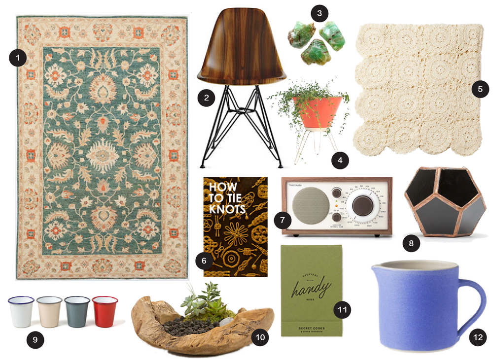 1 / Chobi Rug,  ABC Carpet , 2 / Eames Chair,  DWR , 3 / Emerald Stones,  Etsy , 4 / Mid Century Planter,  Tydepool , 5 / Crochet Throw,  Toast , 6 / How to Tie Knots,  Canoe , 7 / Tivoli Model One Radio,  Canoe , 8 / Universe Dodecahedron,  NeedSupply , 9 / Tumblers,  Fab , 10 / Teak Bowl Planter,  Terrain , 11 / Handy Notes,  Terrain , 12 / Large Jug,  Toast .