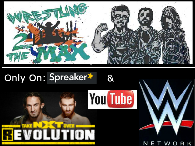 Was NXT REvolution worth $9.99? Sean, Gary and Paul discuss in podcast andvideo inside!