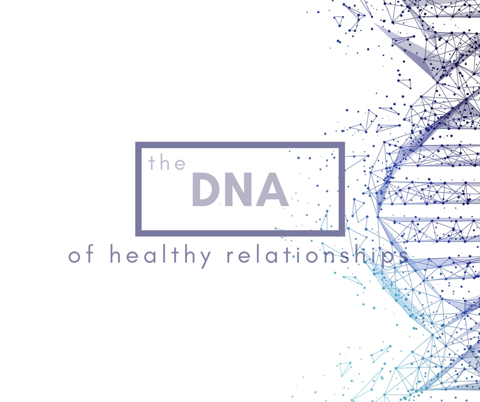 DNA of Healthy Relationships.jpg