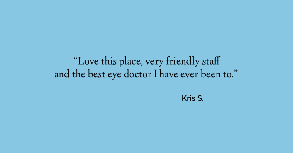 Love this place, very friendly staff and the best eye doctor I have ever been to.  Kris S