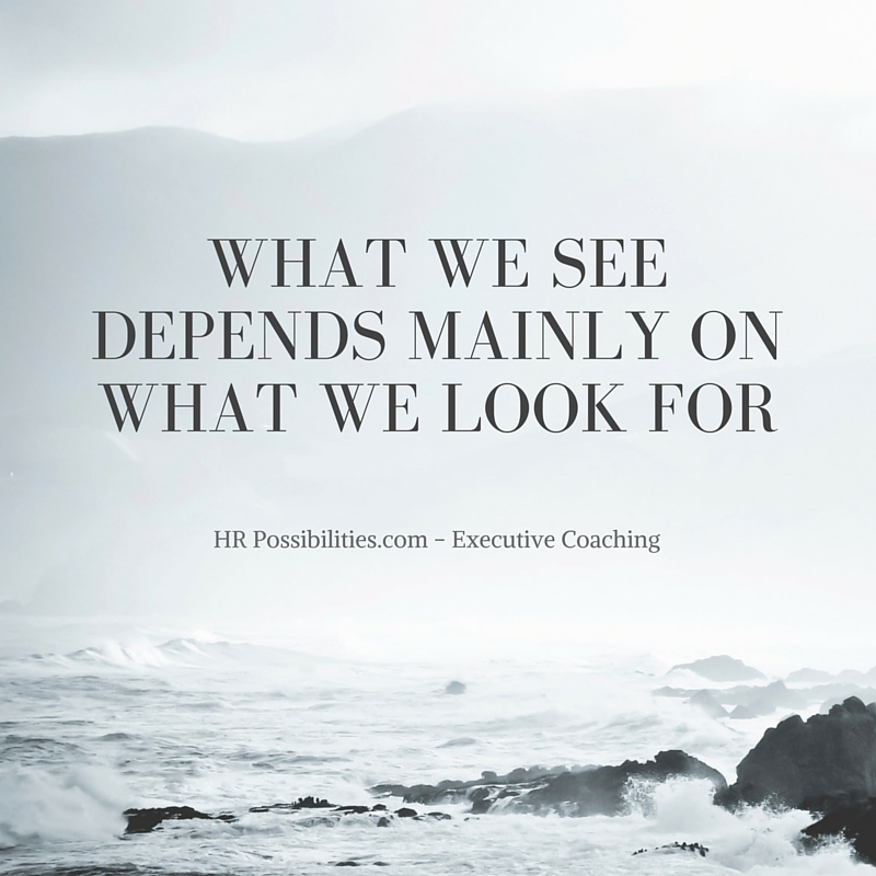 What we see depends mainly on what we look for-2.jpg
