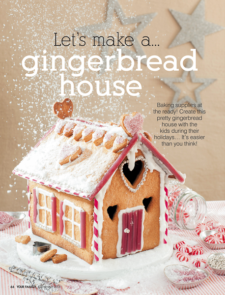 Gingerbread House - Your Family Magazine Stylist:  Leila Saffarian