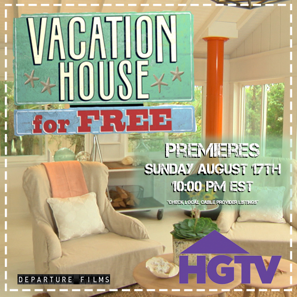 """Vacation House For Free"" on HGTV Sunday's at 10 p.m."