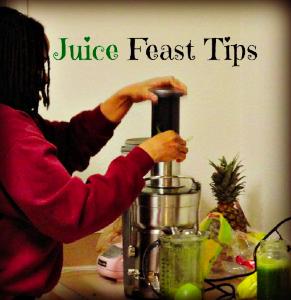 Juice Feast Tips