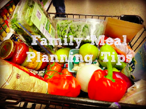 Click to read this post-Family Meal Planning Tips