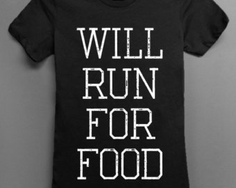 Will Run For Food