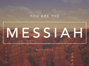 Sermon-You-Are-the-Messiah-300x225.jpg