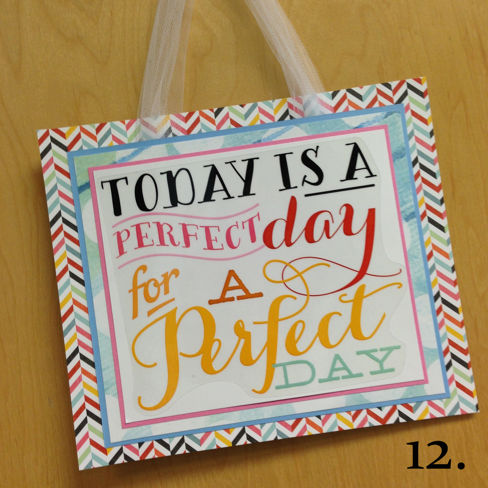 12. Today is a perfect day for a perfect day sign made with mambi JUMBO stickers now in Michaels stores..jpg