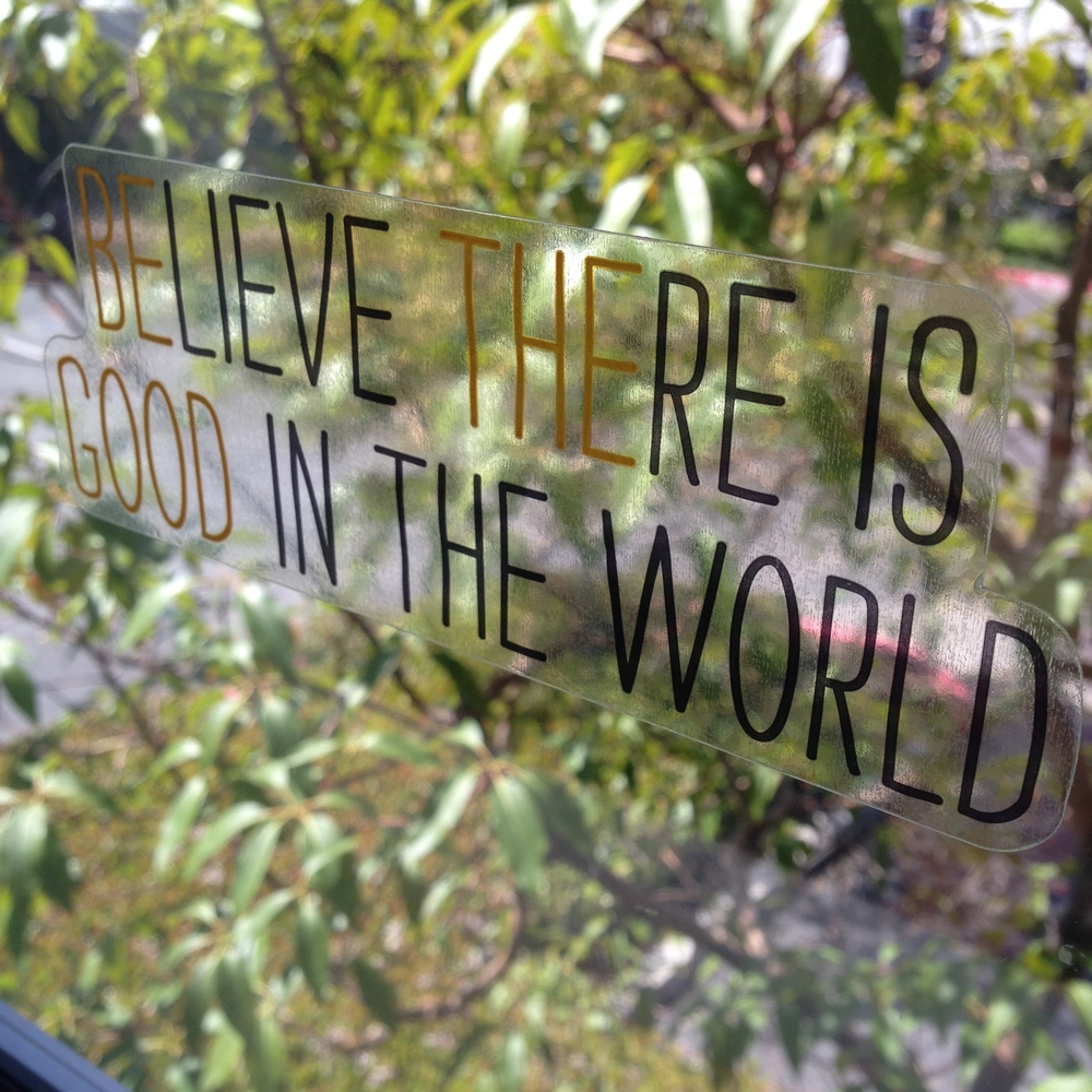 Be the good in the world inspirational sticker on window. DIY  New jumbo mambi stickers from Michaels. .jpg