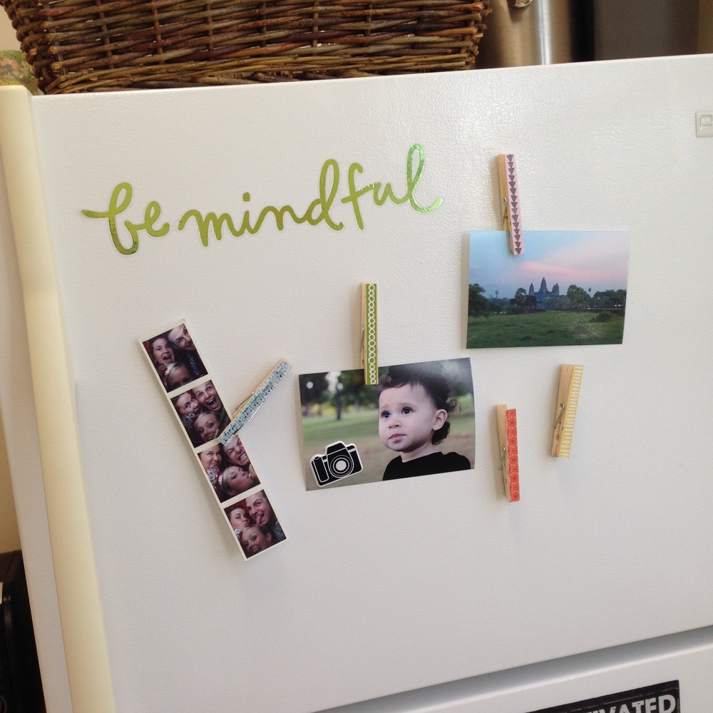 Foil 'be mindful' sticker on fridge. Great reminder for your day..jpg