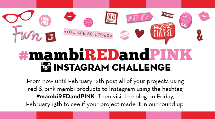 Instagram Challenge #mambiREDandPINK 1/16/2015 to 2/12/2015 | me & my BIG ideas