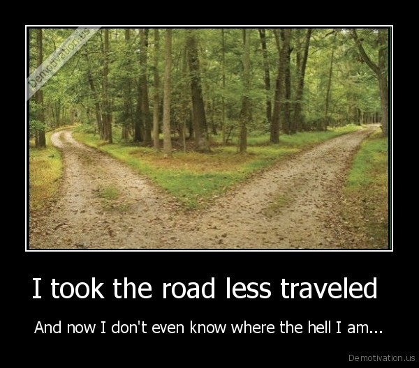 I Took the Road Less Traveled