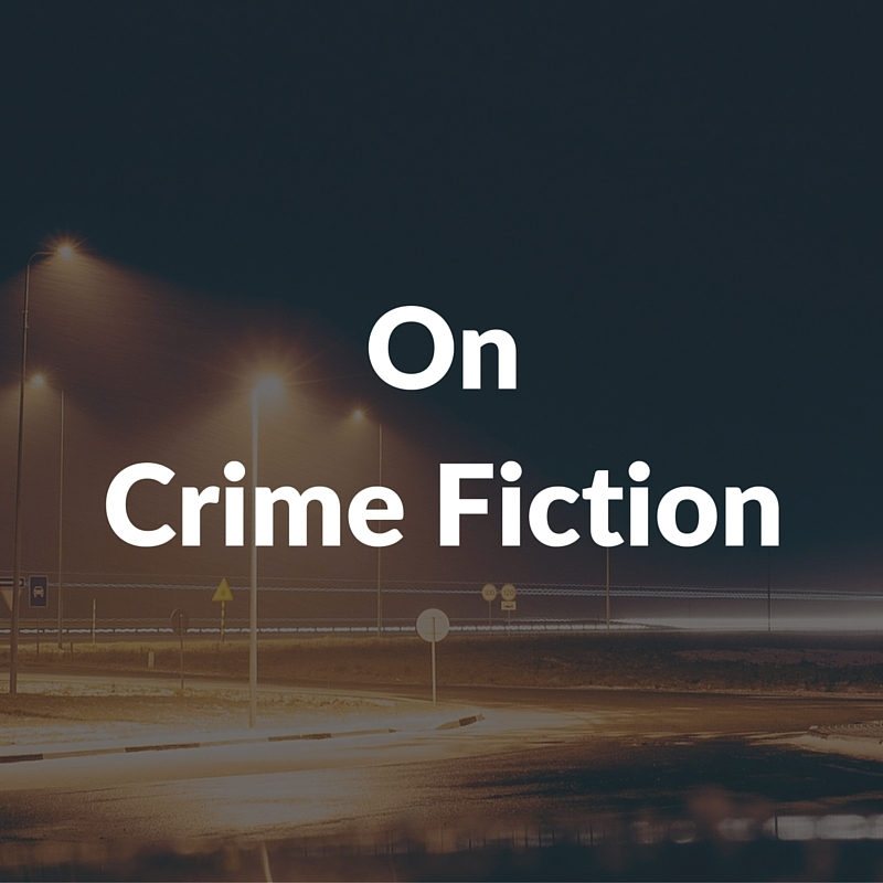 On Crime Fiction
