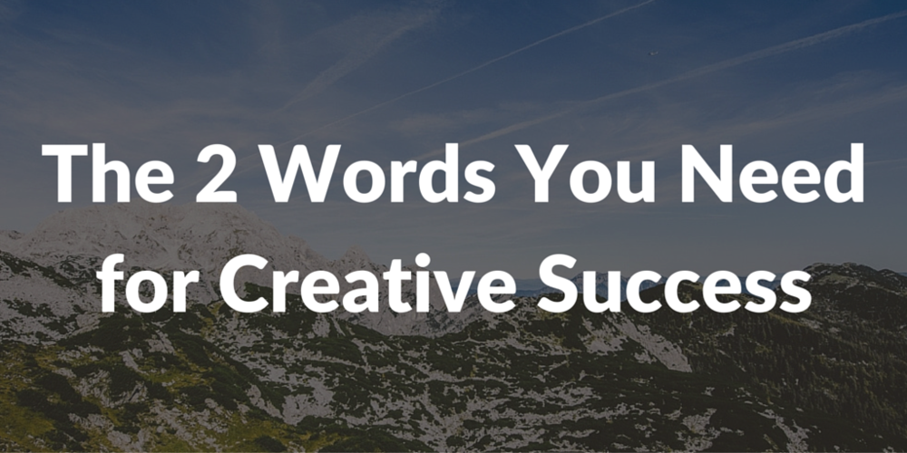 2 words you need for creative success banner