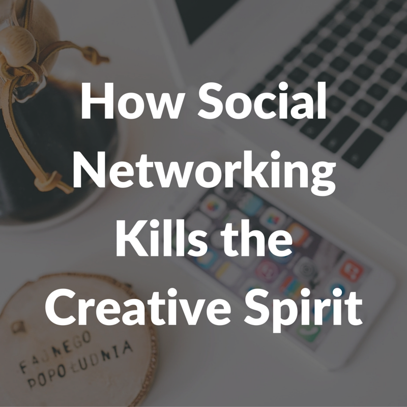 How Social Networking Kills the Creative Spirit