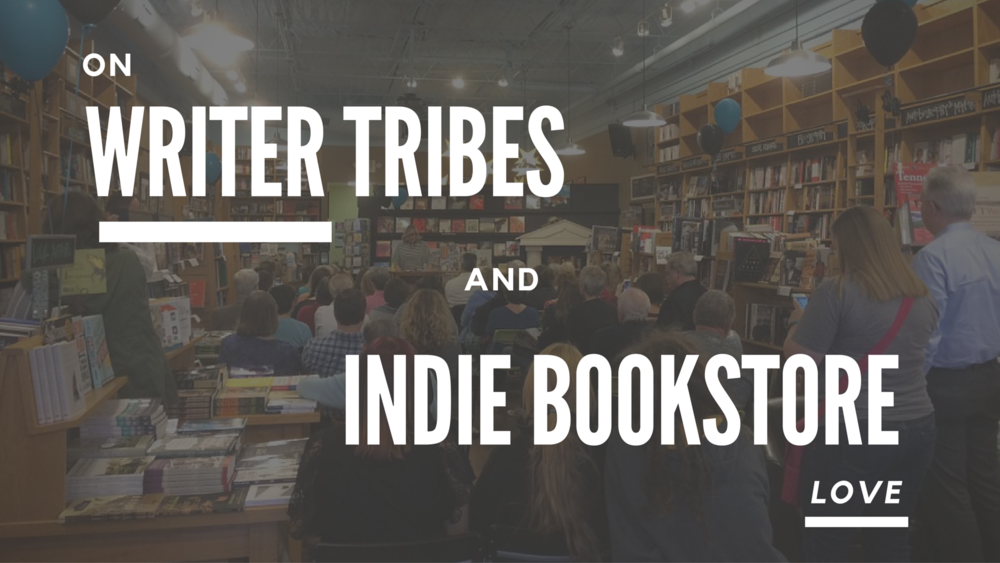writer tribes indie bookstore love