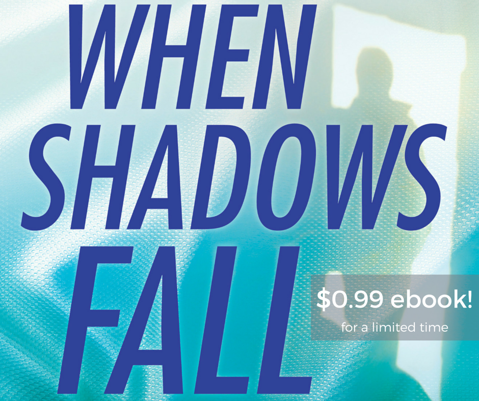 WHEN SHADOWS FALL $0.99