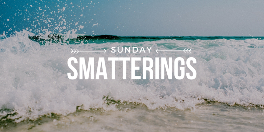 Sunday Smatterings 7.31.16