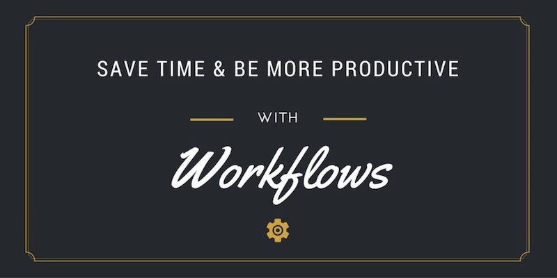 save time and be more productive with workflows