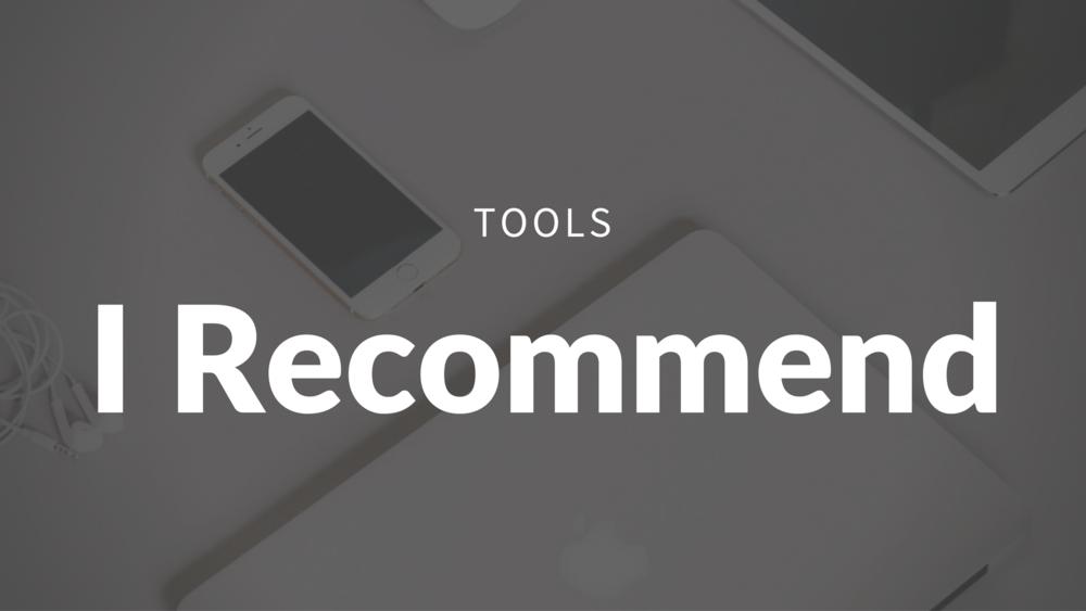 Tools I Recommend
