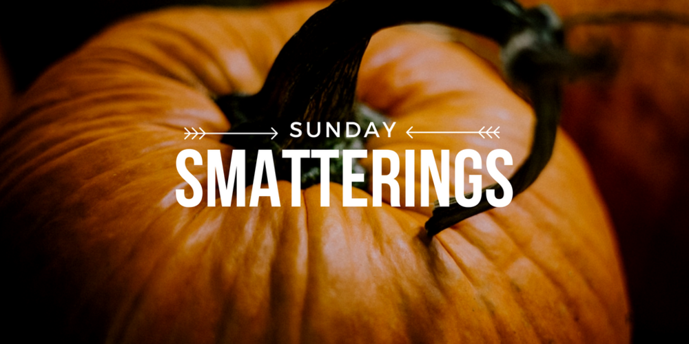 Sunday Smatterings 9.25.16