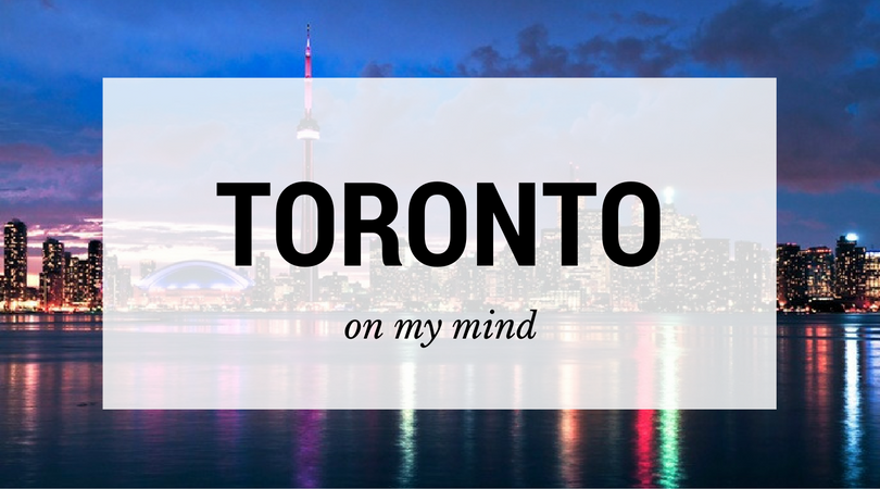 Toronto on my mind