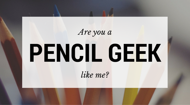 Are you a pencil geek like me?