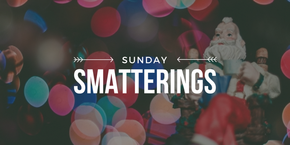Sunday Smatterings 12.18.16