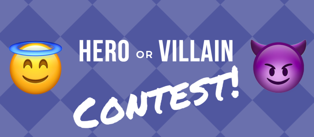 Hero or Villain Contest