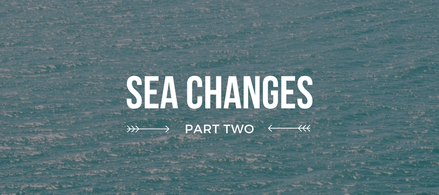 Sea Changes, Part Two