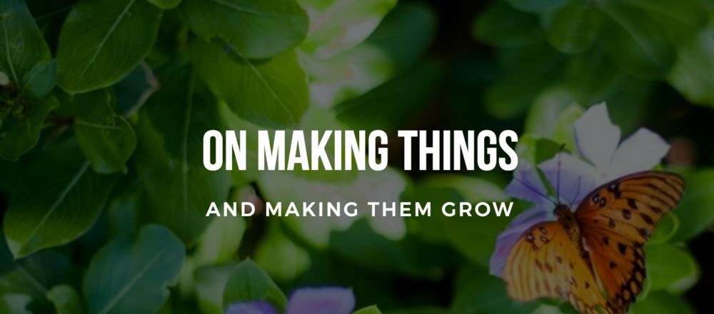 On Making Things