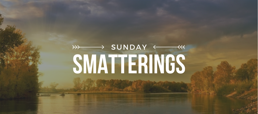 Sunday Smatterings 9.17.17
