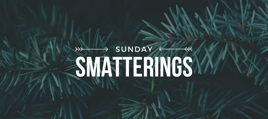 Sunday Smatterings 12.3.17