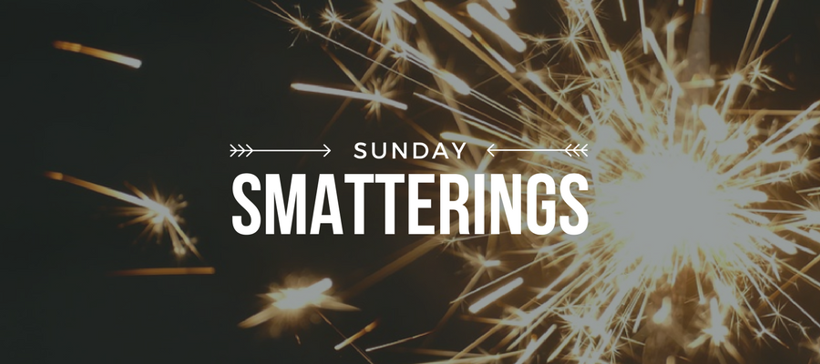 Sunday Smatterings 12.31.17