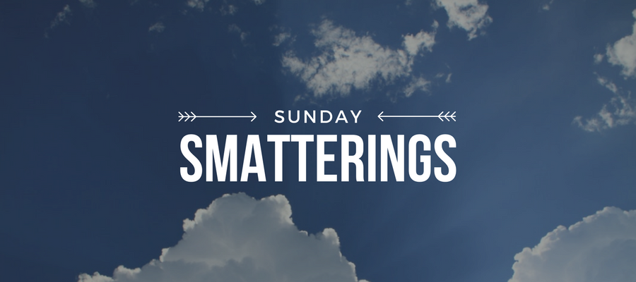 Sunday Smatterings 1.21.18