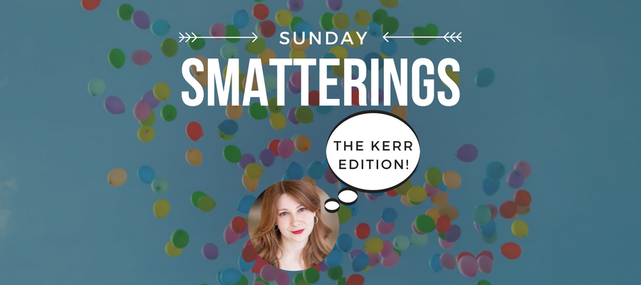 Sunday Smatterings! 3.11.18